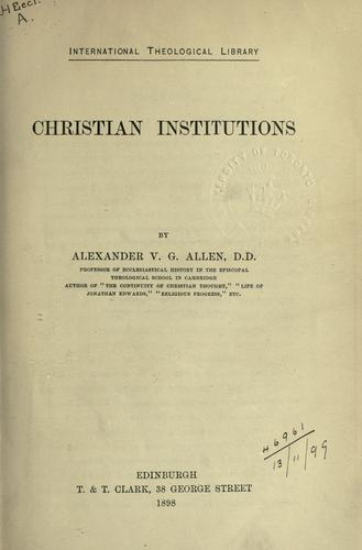Christian institutions by Alexander Viets Griswold Allen