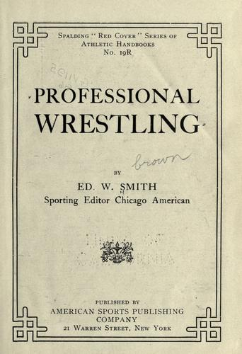 Professional wrestling by Ed W. Smith