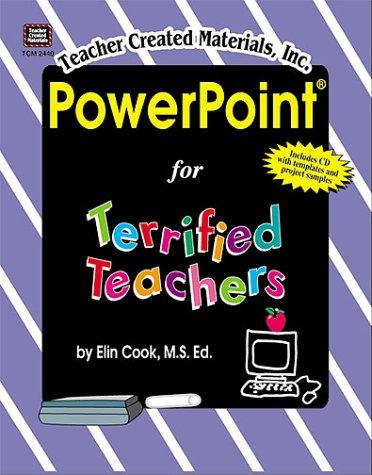 PowerPoint for terrified teachers by Elin K. Cook