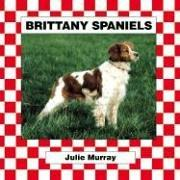 Brittany Spaniel (Murray, Julie, Dogs. Set V.) by Stuart A. Kallen