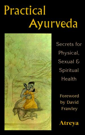 Image 0 of Practical Ayurveda: Secrets for Physical, Sexual & Spiritual Health