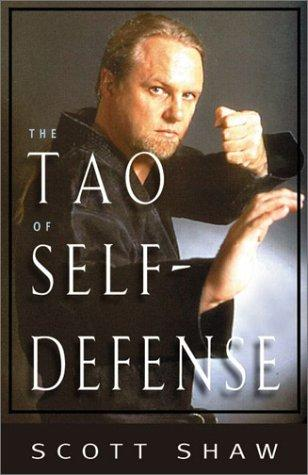 The Tao of Self-Defense by Scott Shaw
