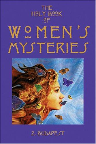 The Holy Book of Women's Mysteries by Z. Budapest