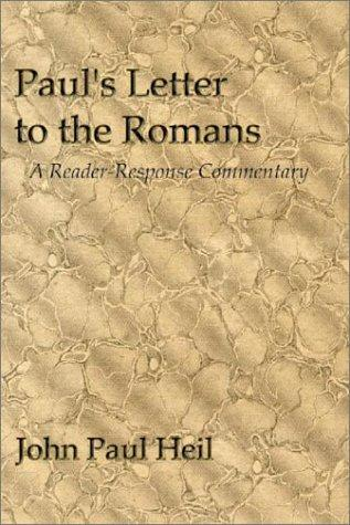 Paul's letter to the Romans by John Paul Heil