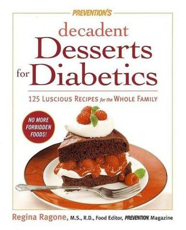 Prevention's Decadent Desserts for Diabetics by Regina Ragone