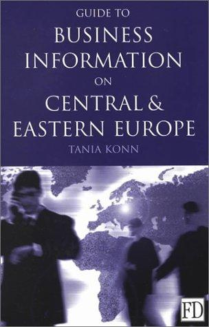 Guide to business information on Central and Eastern Europe by Tania Konn