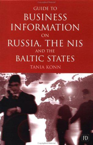 Guide to Business Info on Russia, the NIS, and the Baltic States by Tania Konn