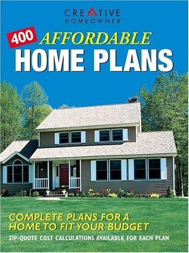 400 Affordable Home Plans by Editors of Creative Homeowner