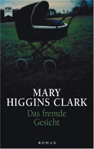 Das fremde Gesicht by Mary Higgins Clark