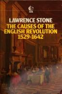 The causes of the English Revolution, 1529-1642 by Lawrence Stone
