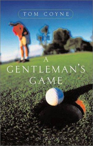A gentleman's game by Tom Coyne