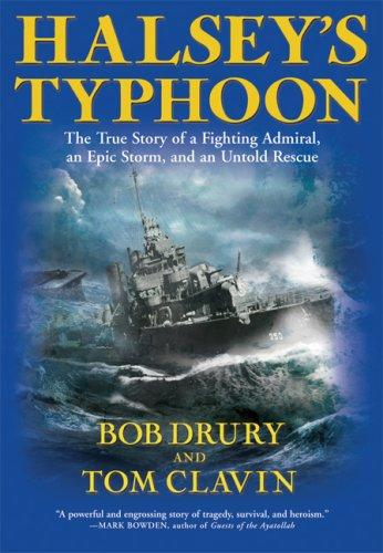 Halsey's Typhoon: The True Story Of A Fighting Admiral, an Epic Storm and an Unt