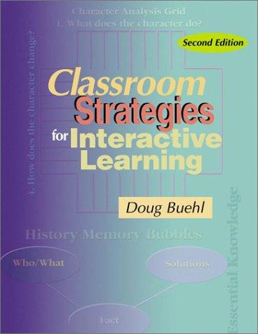 Classroom Strategies for Interactive Learning