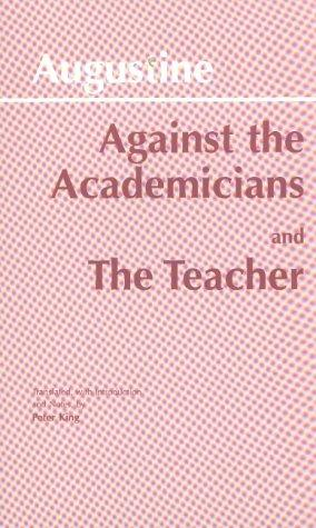 Against Academicians and the Teacher by Augustine of Hippo