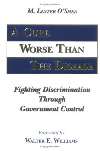 A cure worse than the disease by Lester O'Shea