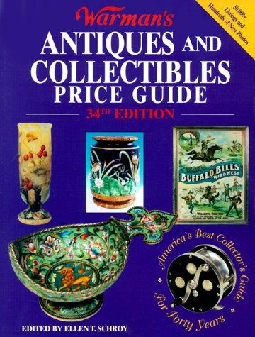 Warman's Antiques and Collectibles Price Guide by Ellen T. Schroy