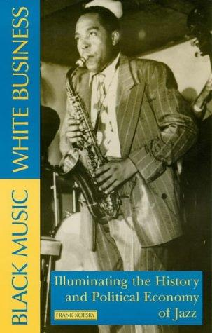 Black music, white business by Frank Kofsky