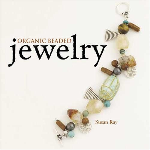 Organic Beaded Jewelry by Susan Ray