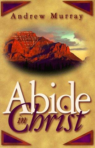 Abide in Christ by Murray, Andrew