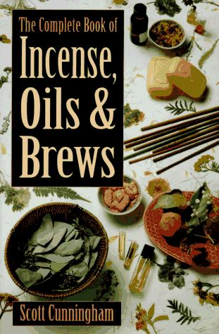 Complete Book Of Incense, Oils & Brews (Llewellyn's Practical Magick) by Scott Cunningham