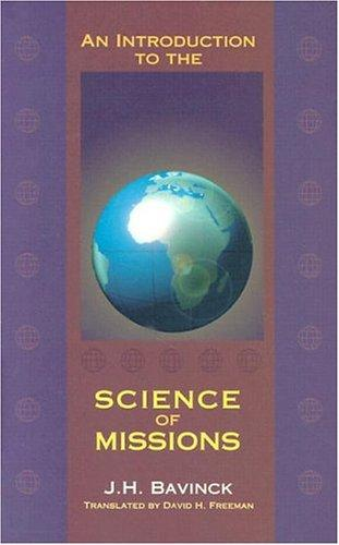 Introduction to the Science of Missions by Bavinck, John H.