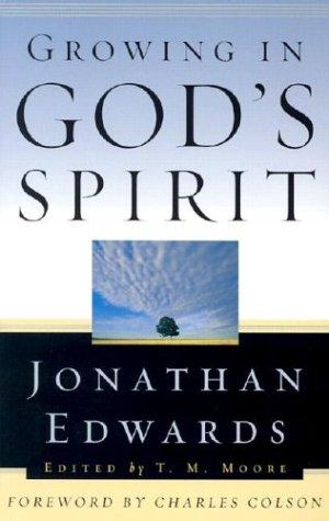 Growing in God's Spirit by Edwards, Jonathan