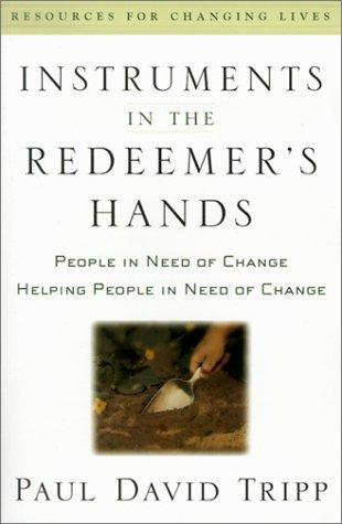 Instruments in the Redeemer's hands by Tripp, Paul David