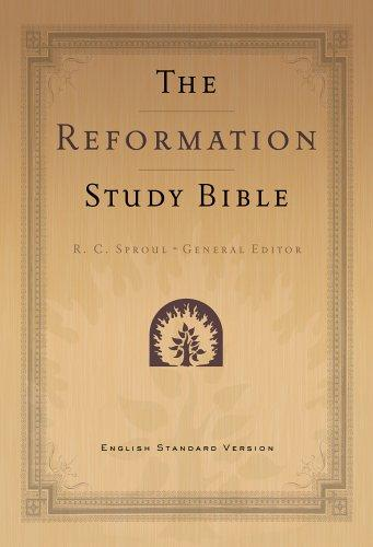 The Reformation Study Bible:ESV by Sproul, R. C.