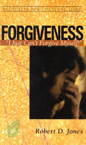 Forgiven: God's Answer to How Can I Forgive Myself? by Jones, Robert D.