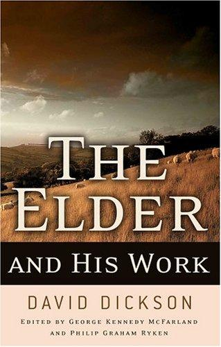 The Elder And His Work by David Dickson