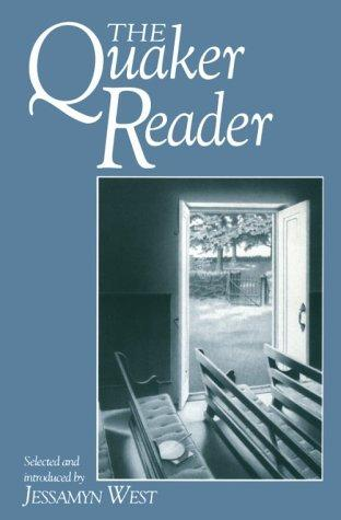 The Quaker reader by selected and introduced by Jessamyn West.