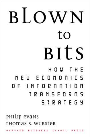 Blown to Bits by Philip Evans, Thomas S. Wurster