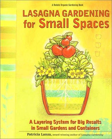 Image 0 of Lasagna Gardening for Small Spaces: A Layering System for Big Results in Small G