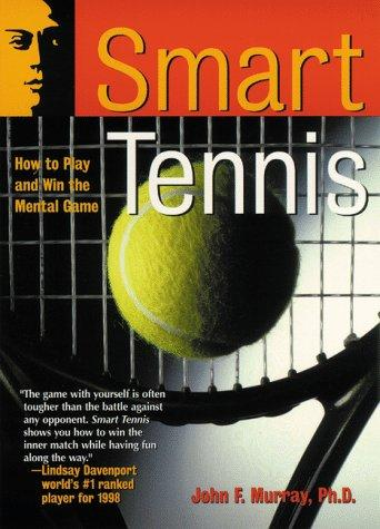 Smart Tennis by John F. Murray