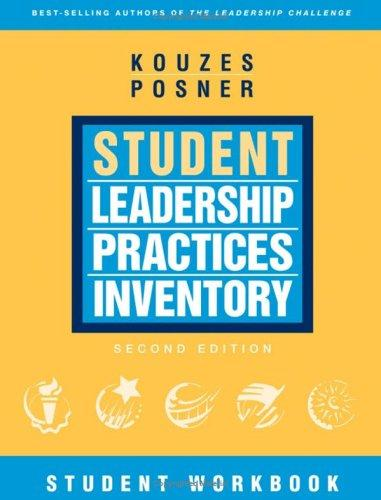 The Student Leadership Practices Inventory (LPI), Student Workbook (The Leadership Practices Inventory) by James M. Kouzes