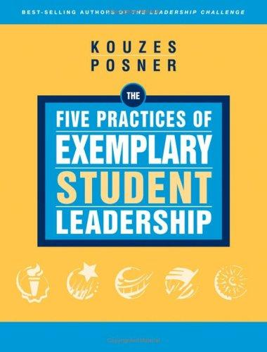 The Five Practices of Exemplary Student Leadership by James M. Kouzes
