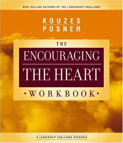 Encouraging The Heart Workbook by James M. Kouzes