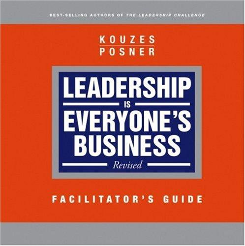 Leadership is Everyone's Business, Facilitator's Guide by James M. Kouzes