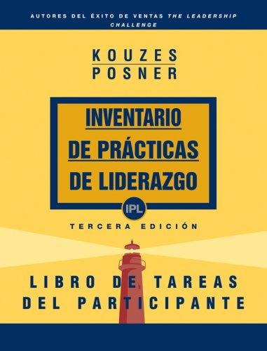 The Leadership Practices Inventory, Participant's Workbook (Spanish) (The Leadership Practices Inventory) by James M. Kouzes