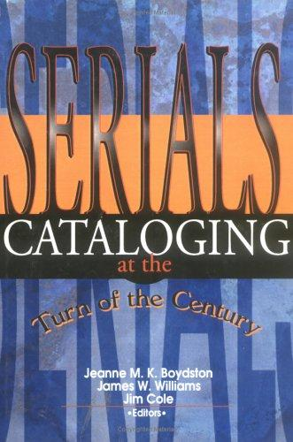 Serials cataloging at the turn of the century by Jim E. Cole