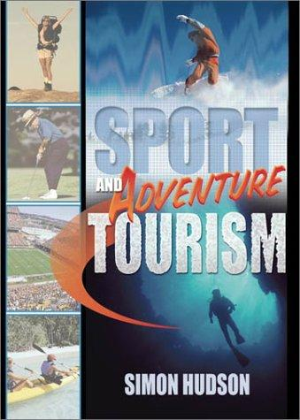 Sport and Adventure Tourism by Simon, Ph.D. Hudson