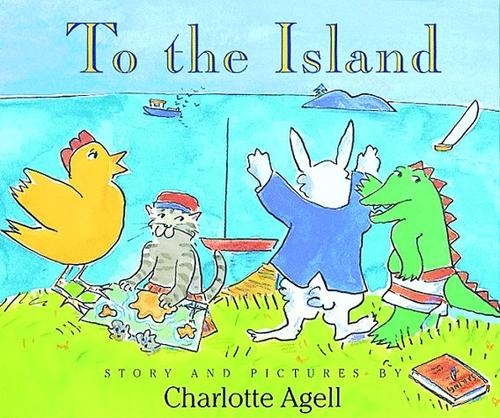 To the island by Charlotte Agell