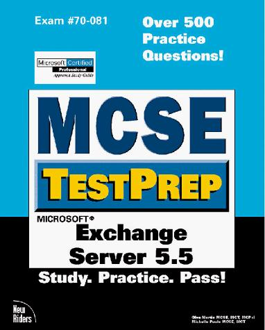 McSe Testprep Exchange Server 5.5 (Mcse Testprep Series) by Glen Martin