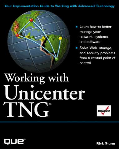 Working with Unicenter TNG by Rick Sturm
