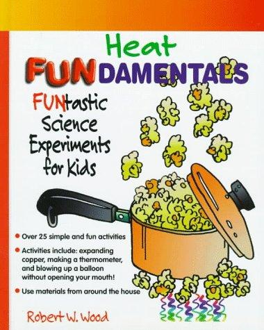Heat fundamentals by Wood, Robert W.
