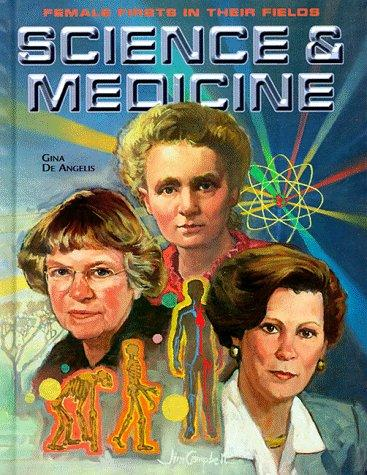 Science & Medicine (Female Firsts in Their Fields) by Gina De Angelis