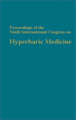 Proceedings of the 9th International Congress on Hyperbaric Medicine by Bakker