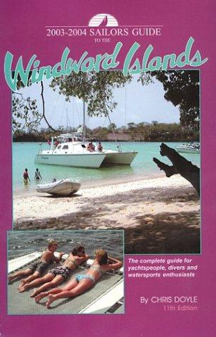 2003-2004 Sailors Guide to the Windward Islands by Chris Doyle