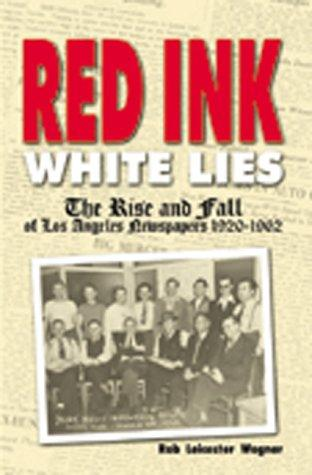 Red Ink, White Lies by Rob Leicester Wagner