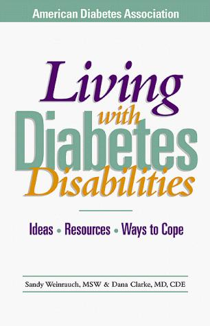Living With Diabetes Disabilities by Sandy Weinrauch, Dana Clark